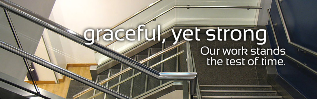 Metal Staircase Photo. The text reads, Graceful yet strong: Our work stands the test of time.